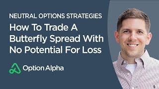 How To Trade A Butterfly Spread With No Potential For Loss