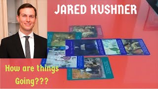 Jared Kushner ~ How are things Going? Intuitive Tarot Predictions
