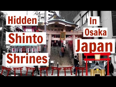 Hidden Shinto Shrines in Osaka Japan