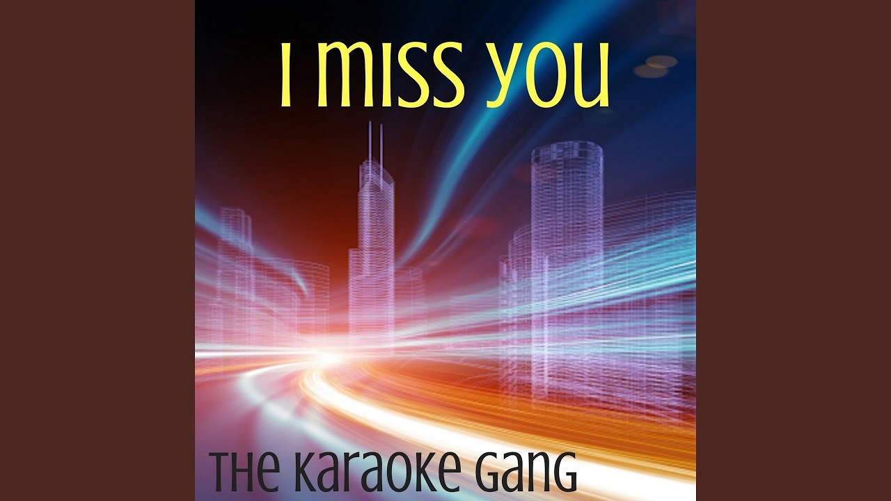 Download I Miss You (Karaoke Version) (Originally Performed By Clean Bandit and Julia Michaels)