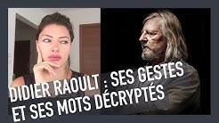 Didier Raoult : Ses gestes et ses mots décryptés (quand est-il le moins à l'aise ?)