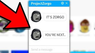 PROJECT ZORGO IS TARGETING MY ROBLOX ACCOUNT..