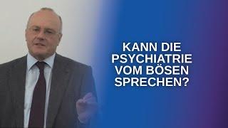 Persönlichkeitsstörung und das Böse aus psychiatrischer Sicht (Reinhard Haller)