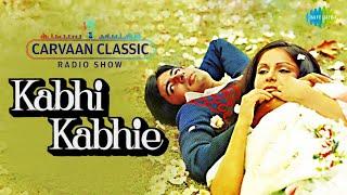 Carvaan Classic Radio Show | Kabhi Kahie | Kabhi Kabhi Mere Dil Mein | Amitabh Bachchan