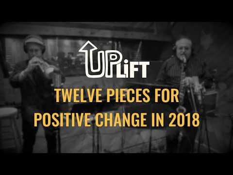 UPLIFT Twelve Pieces for Positive Action with Dave Douglas and Joe Lovano