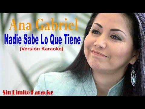 Nadie Sabe Lo Que Tiene - Ana Gabriel - Karaoke Full