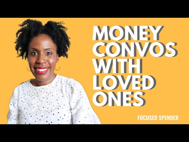 Money Conversations to Have With Your Loved Ones