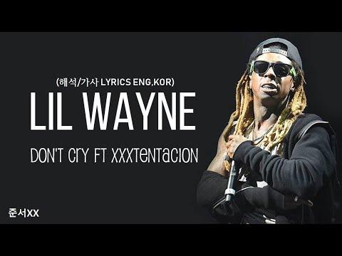 Lil Wayne - Don't Cry (ft. XXXTentacion) (해석/가사 LYRICS ENG,KOR)