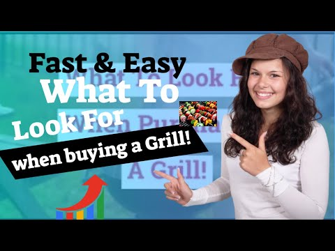 What To Look For When Purchasing A Grill!