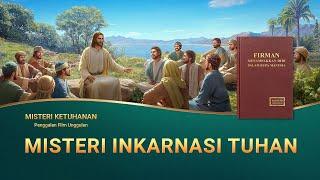 MISTERI KETUHANAN  - Klip Film(3)Misteri Inkarnasi Tuhan