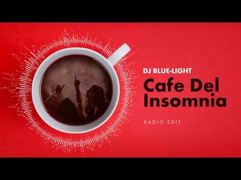 Dj Blue - Light - Cafe Del Insomnia (Radio Edit)