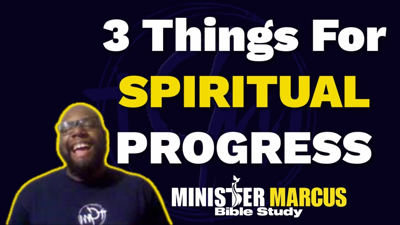 3 Things For Your Spiritual Progression