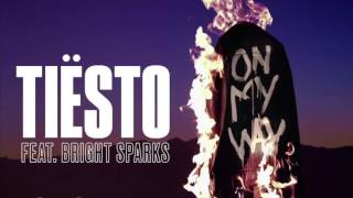 Tiësto feat. Bright Sparks - On My Way YouTube Videos