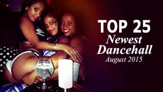Top 25 Newest Dancehall Songs ~ Full Songs ~ September 2015, I-Octane, Mavado, Popcaan, Vybz Kartel