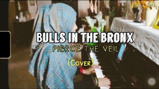 Bulls In The Bronx - Pierce The Veil ( piano cover )