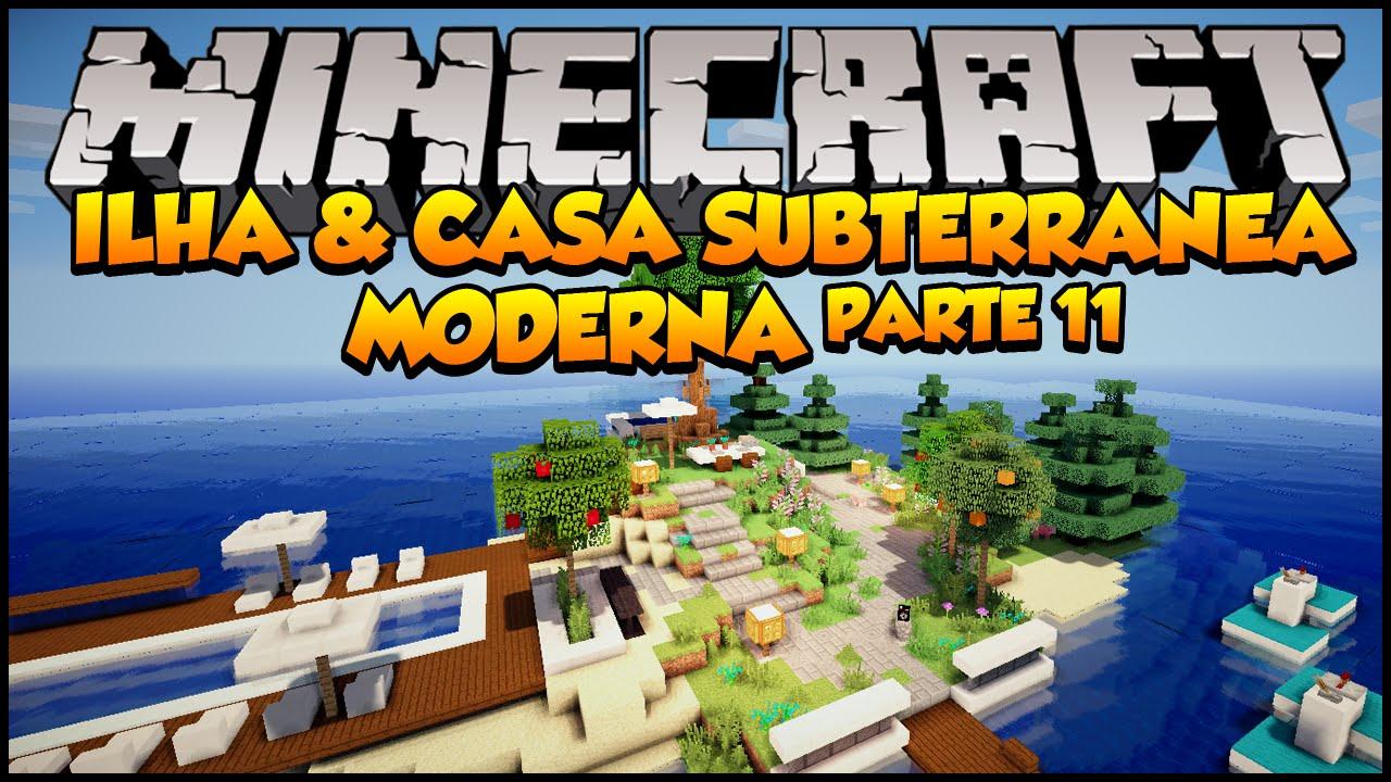 Minecraft ilha e casa subterr nea moderna parte 11 for Casa moderna minecraft ita download
