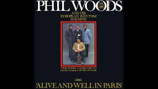 Phil Woods and His European Rhythm Machine – Alive and Well in Paris (1968)