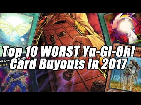 Top 10 Worst Yu-Gi-Oh! Card Buyouts of 2017