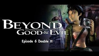 Beyond Good & Evil Episode 6: Double H
