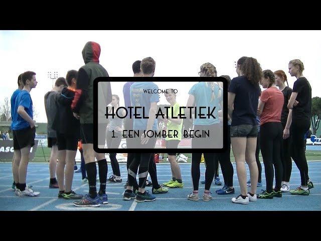 Hotel Atletiek - 1. Een somber begin