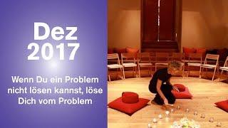Wenn Du ein Problem nicht lösen kannst, löse Dich vom Problem