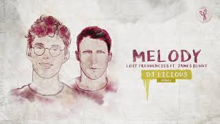 Lost Frequencies ft. James Blunt - Melody (DJ Licious remix)