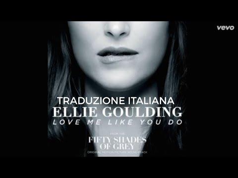 Ellie Goulding - Love Me Like You Do [Traduzione Italiana]