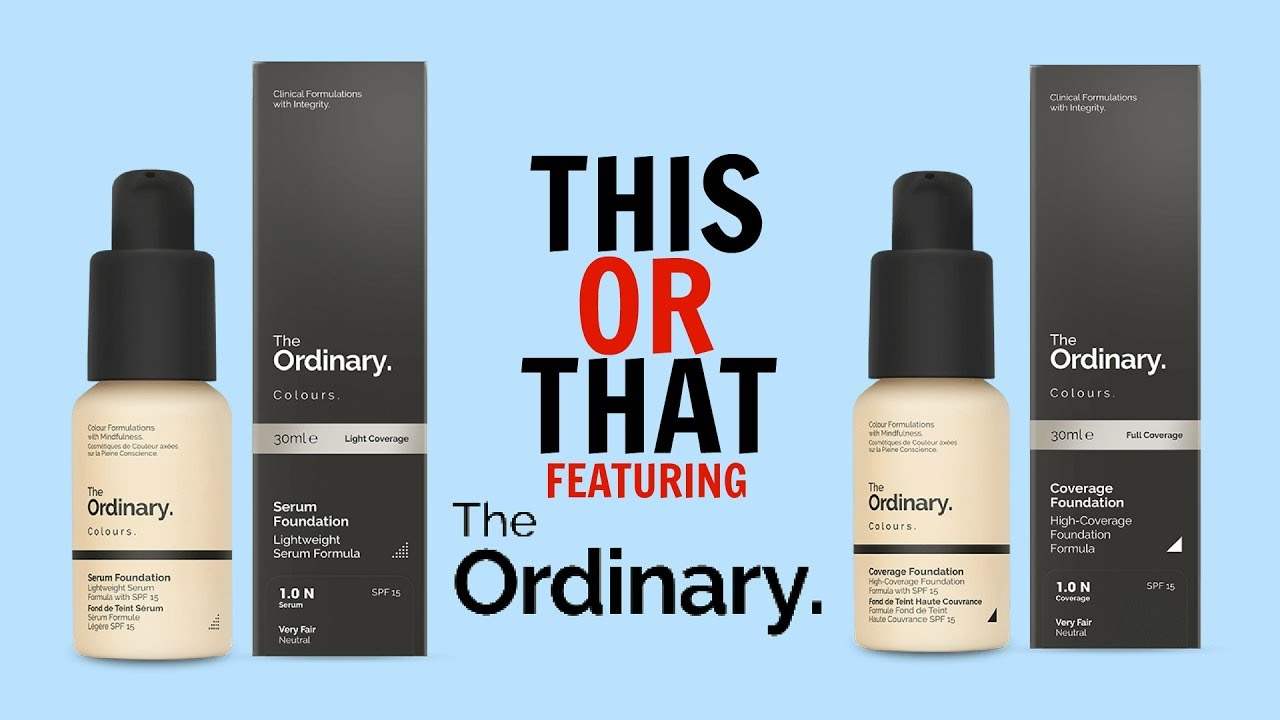 The Ordinary Coverage Foundation Vs Serum Foundation On Dry Skin By Katie Louise Arter