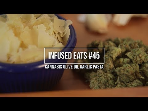 How To Make Cannabis Olive Oil Garlic Pasta: Infused Eats #45