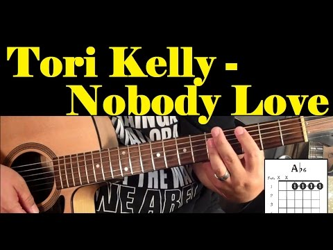 Tori Kelly - Nobody Love *GUITAR LESSON*