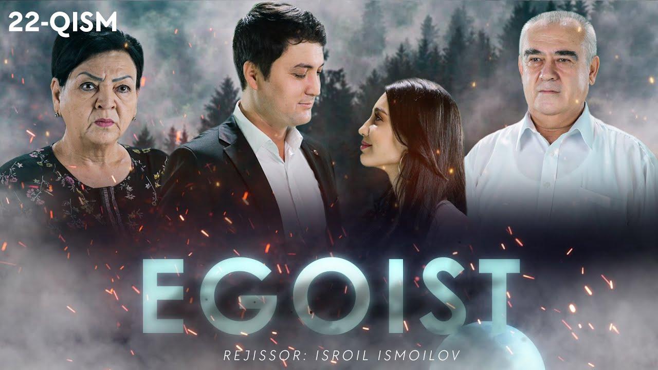 Egoist (o'zbek serial) | Эгоист (узбек сериал) 22-qism