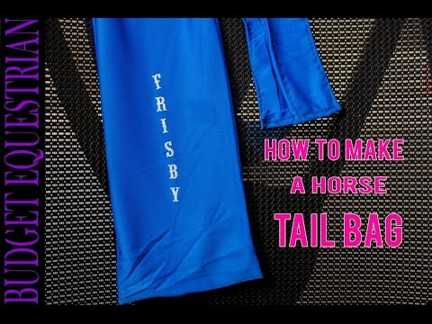 How To Make A Tail Bag For Your Horse