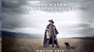 John Mayer Who You Love Feat Katy Perry