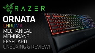 Razer Ornata Chroma RGB Mechanical Membrane Gaming Keyboard Unboxing & Review! (Mecha-Membrane)