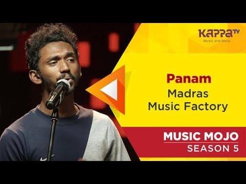Panam - Madras Music Factory - Music Mojo Season 5 - Kappa TV