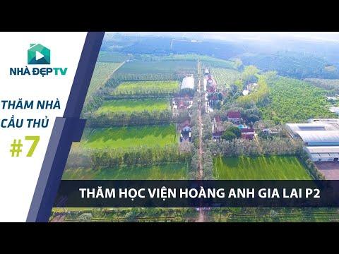 [P2] Việt Nam Vô Địch, thăm học viện Hoàng Anh Gia Lai của bầu Đức | THĂM NHÀ CẦU THỦ #7