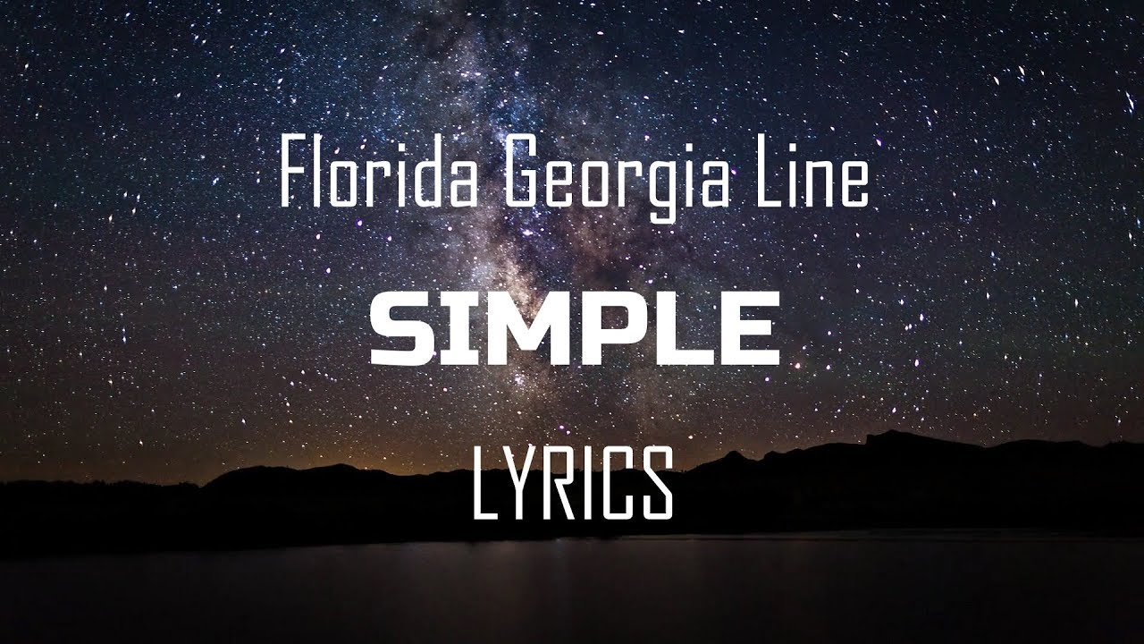 Florida Georgia Line Simple Lyrics Lyric Video Youtube