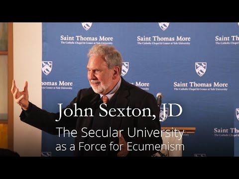 John Sexton: The Secular University as a Force for Ecumenism.