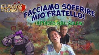 Clash of Clans - FACCIAMO PIANGERE MIO FRATELLO [Attacco con 8 GOLEM)