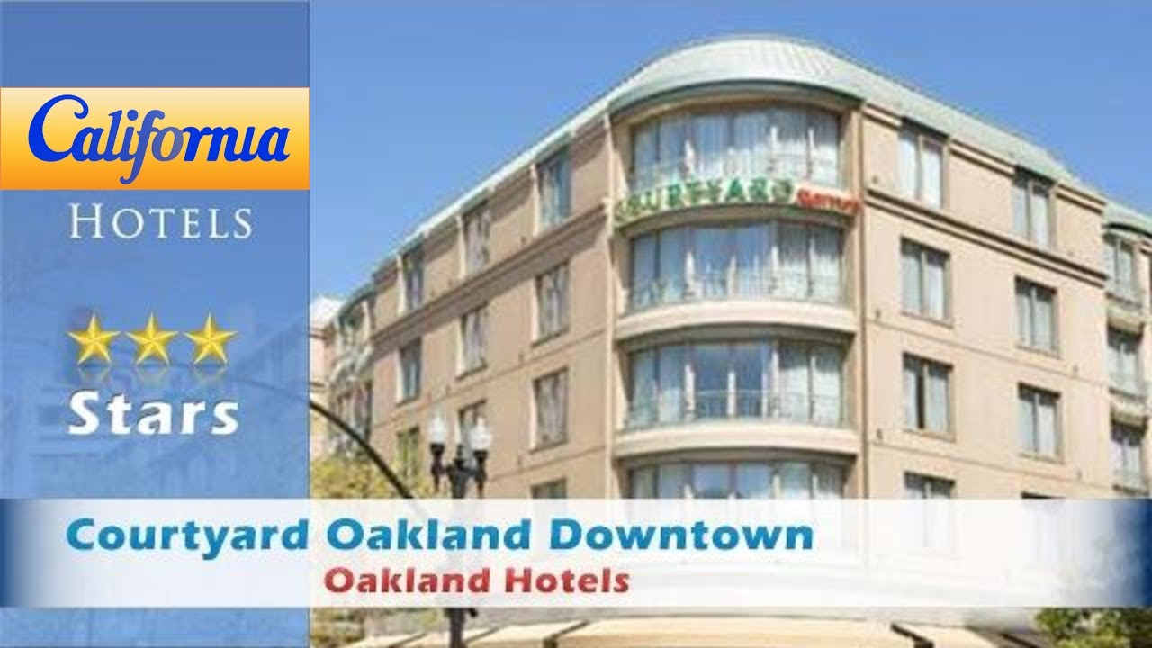 Courtyard Oakland Downtown Hotels California