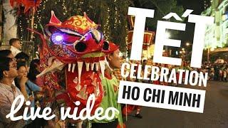 Tet celebration in Saigon Live Stream