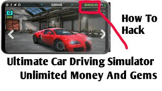 How To Hack Ultimate Car Driving Simulator|2018|Unlimited Money|Unlimited Gems