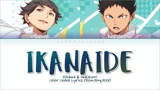 Download lagu Oikawa & Iwaizumi - Ikanaide [Color Coded Lyrics Rom/Esp/Eng]