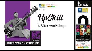 KGAF 2021   UpSkill : A Sitar workshop with Purbayan Chatterjee