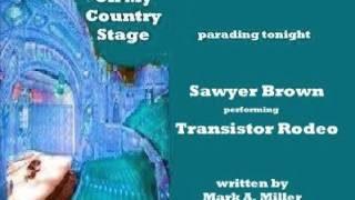 Watch Sawyer Brown Transistor Rodeo video