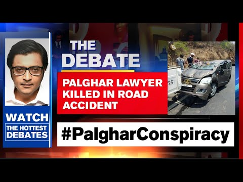 Palghar Lynching Probe: Lawyer In Case Killed In Road Accident | The Debate With Arnab Goswami