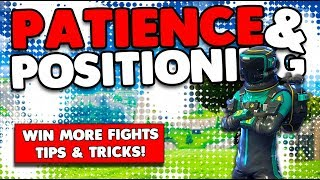 Patience & Positioning   Win More Fights Tips & Tricks   Fortnite Battle Royale