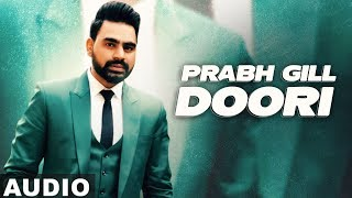 Doori (Full Audio) | Prabh Gill | Desi Routz | Latest Punjabi Songs 2020 | Speed Records