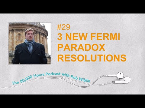 #29 Dr Anders Sandberg on 3 new resolutions for the Fermi paradox & how to colonise the universe