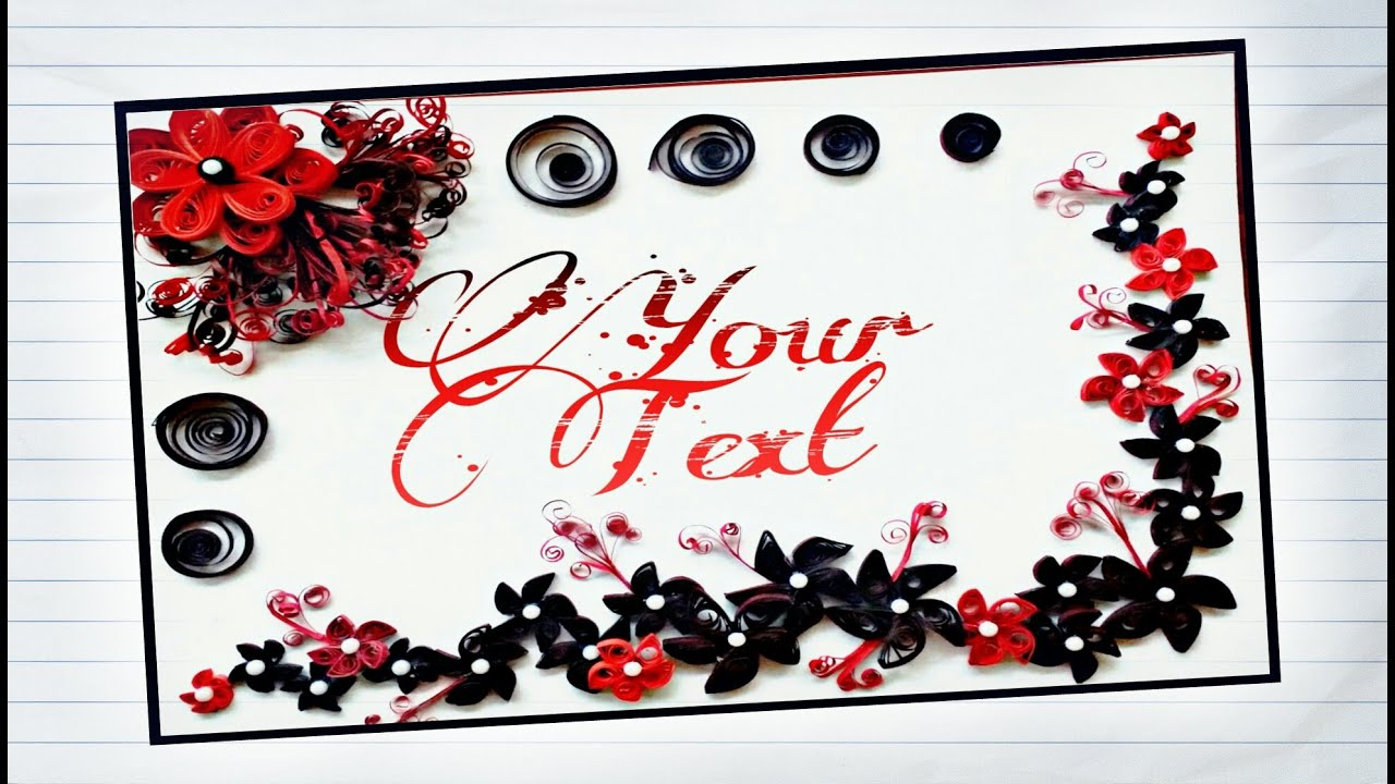 How to Make DIY paper Quilling Designs Art Greeting Card Ideas